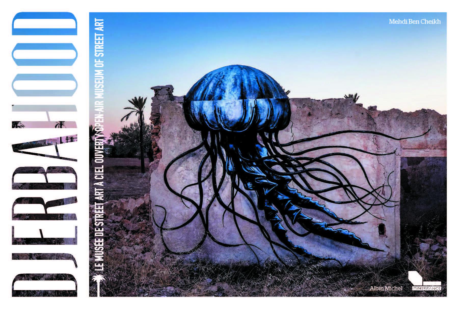 Street Art Djerbahood Dans Un Livre Untitled Magazine