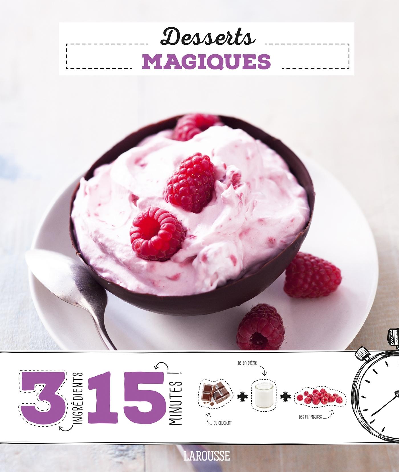 Desserts magiques : 3 ingrédients, 15 minutes