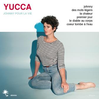 Yucca - Johnny pour la vie