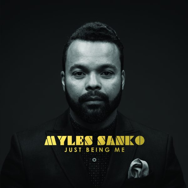Myles Sanko, Just Being Me