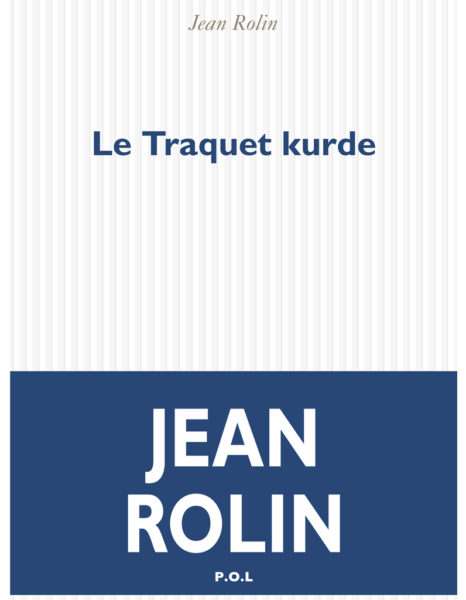 le traquet kurde jean rolin untitled magazine