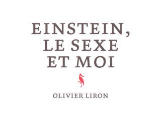 einstein le sexe et moi olivier liron untitled magazine