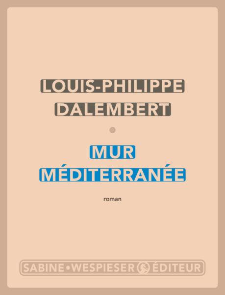 mur méditerranée louis philippe dalembert untitled magazine