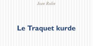 le traquet kurde jean rolin untitled magazine